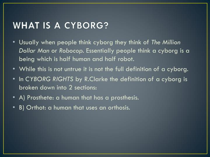 WHAT IS A CYBORG?