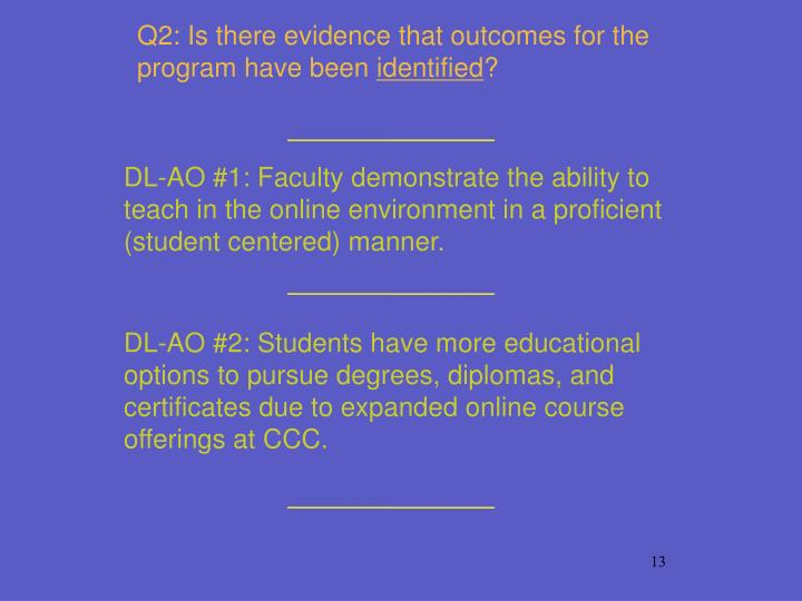 Q2: Is there evidence that outcomes for the program have been