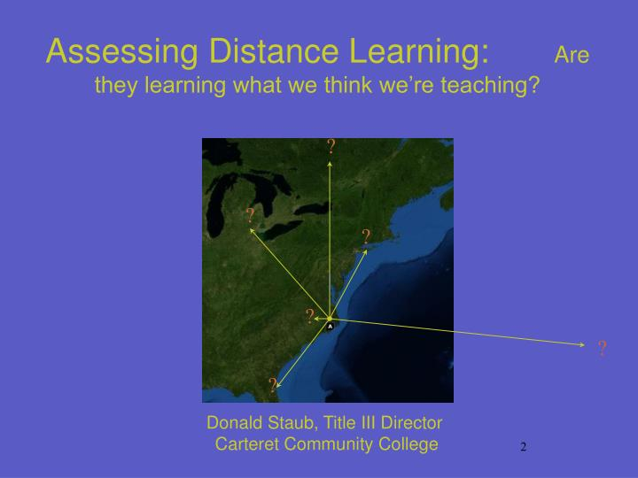 Assessing Distance Learning:
