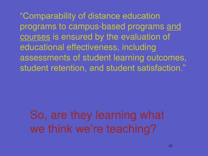 """Comparability of distance education programs to campus-based programs"