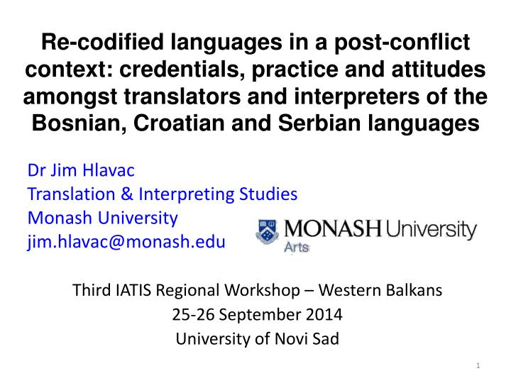 Re-codified languages in a post-conflict context: credentials, practice and attitudes
