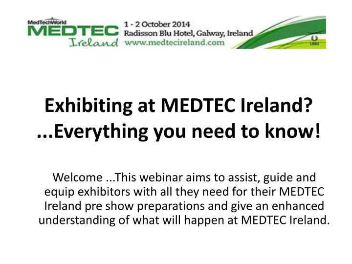 Exhibiting at MEDTEC Ireland? ...Everything you need to know