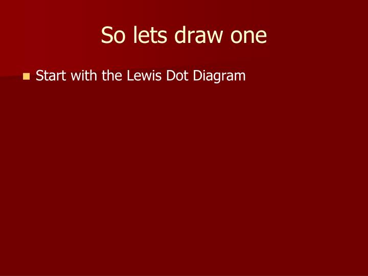 So lets draw one