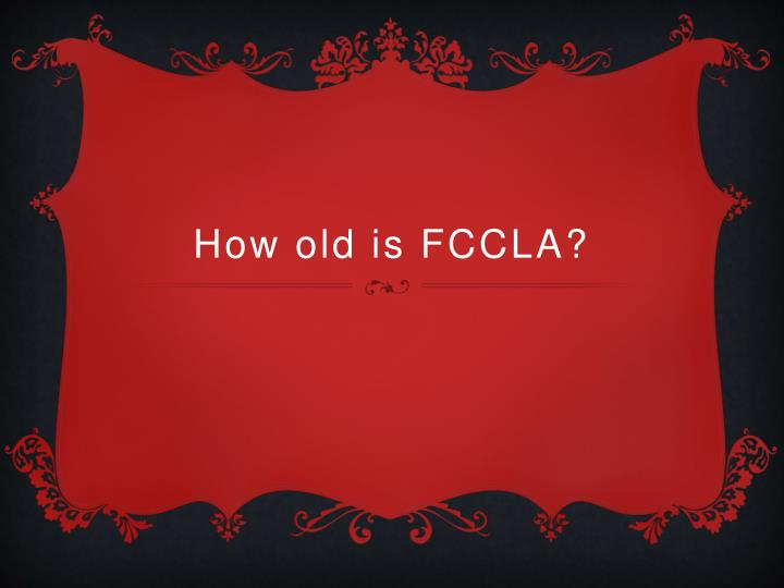 How old is FCCLA?