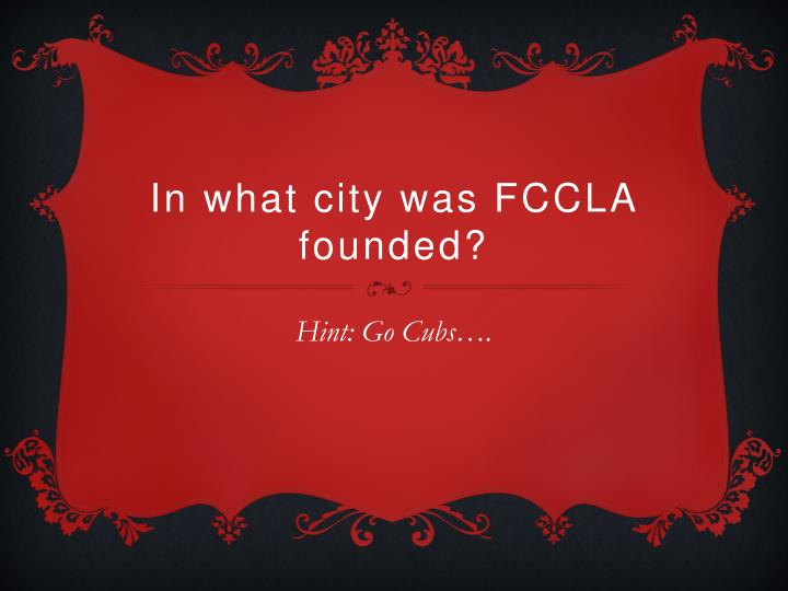 In what city was FCCLA founded?