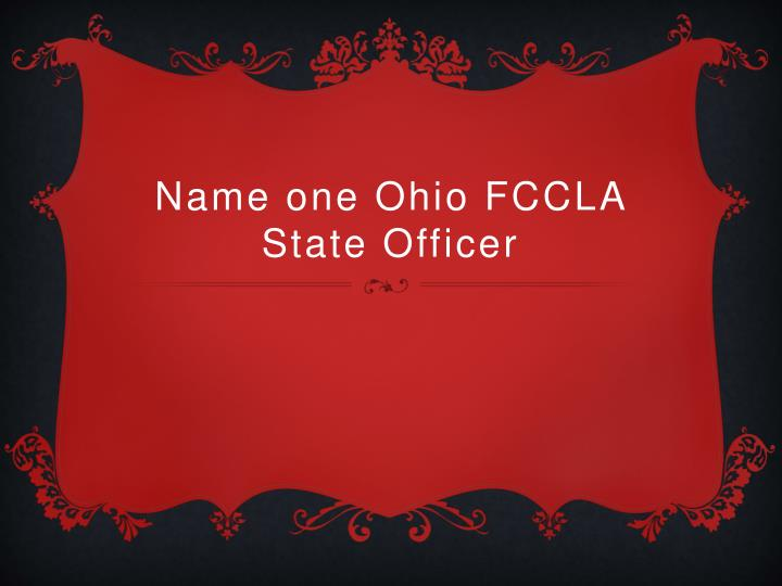 Name one Ohio FCCLA State Officer