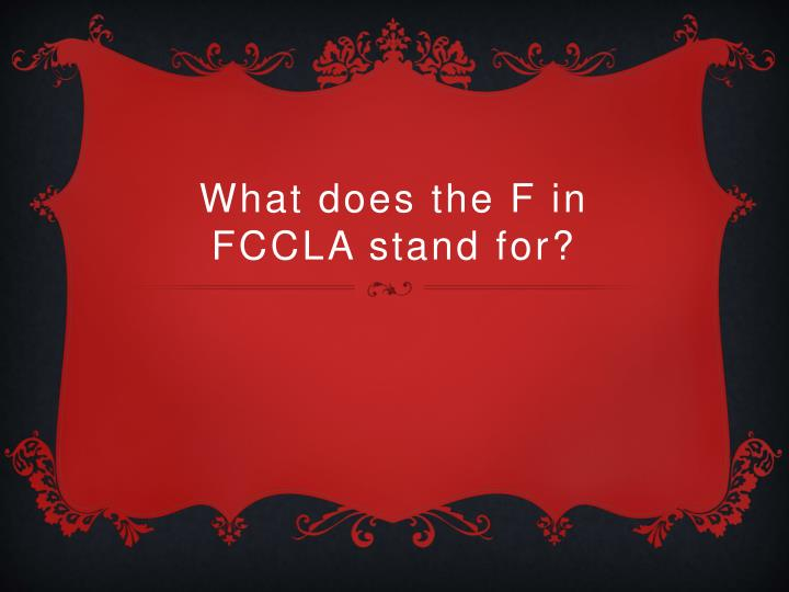 What does the F in FCCLA stand for?