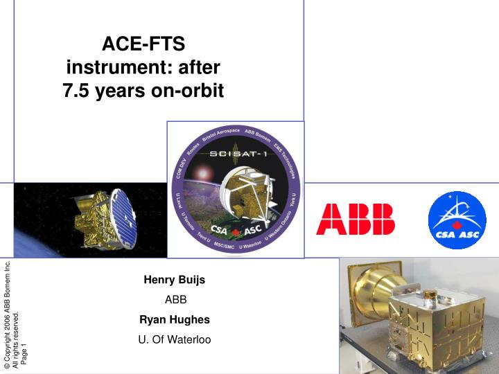 Ace fts instrument after 7 5 years on orbit