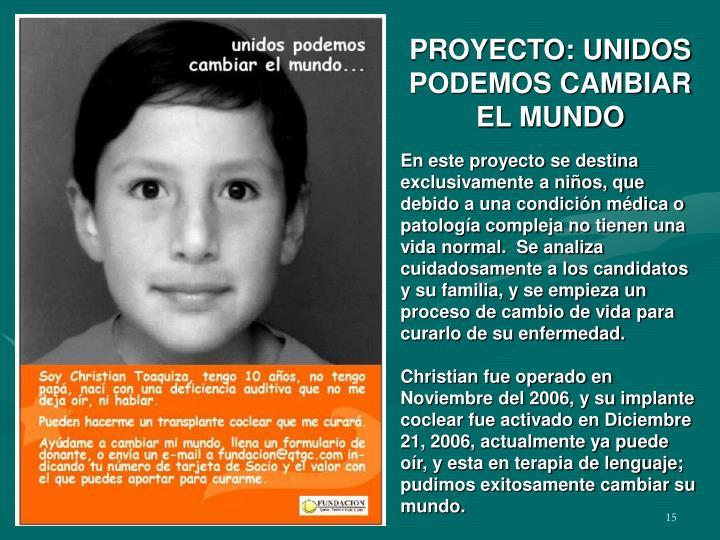 PROYECTO: UNIDOS PODEMOS CAMBIAR EL MUNDO