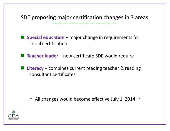 SDE proposing major certification changes in 3 areas