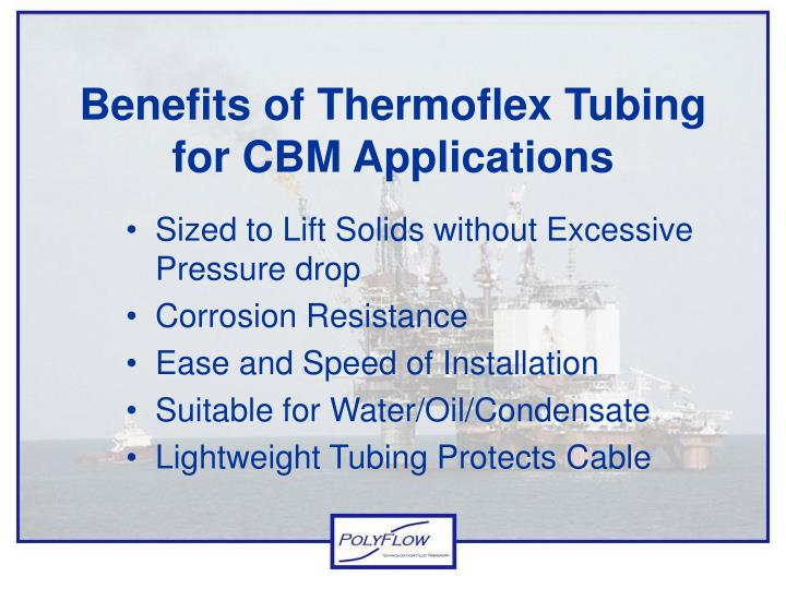 Benefits of Thermoflex Tubing for CBM Applications