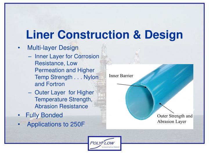 Liner Construction & Design