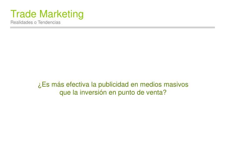 ¿Es más efectiva la publicidad en medios masivos