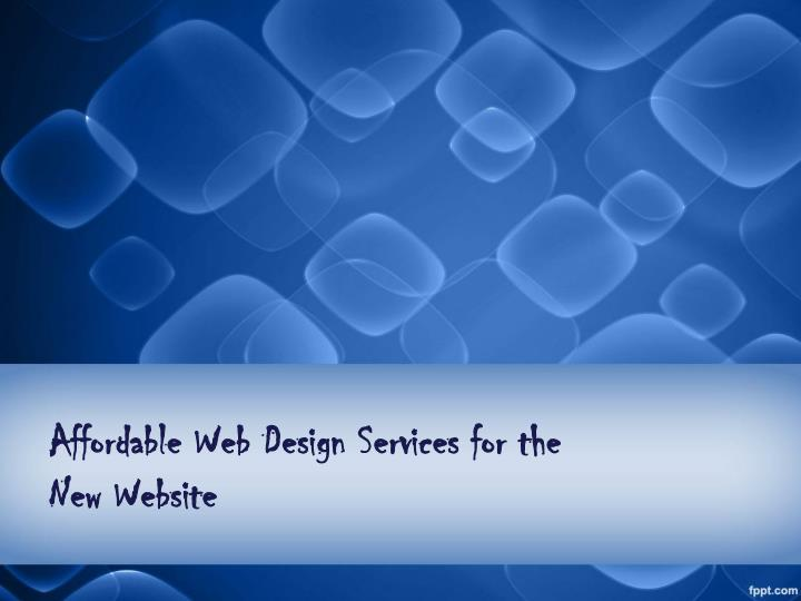 Affordable web design services for the new website