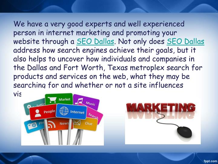 We have a very good experts and well experienced person in internet marketing and promoting your website through a