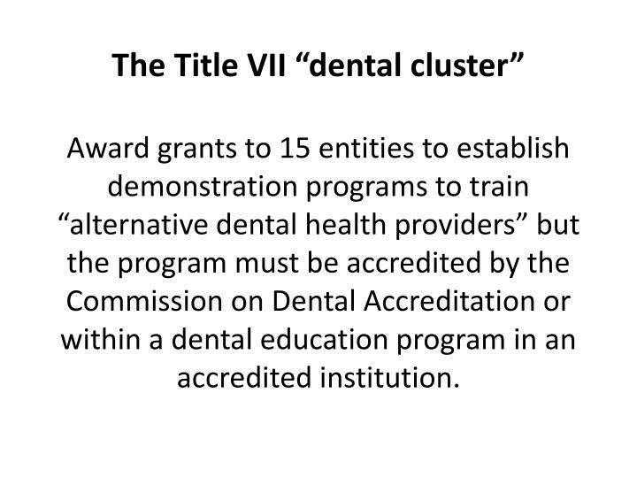 "The Title VII ""dental cluster"""