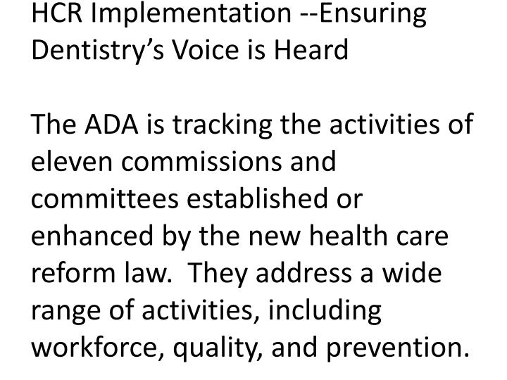 HCR Implementation --Ensuring Dentistry's Voice is Heard