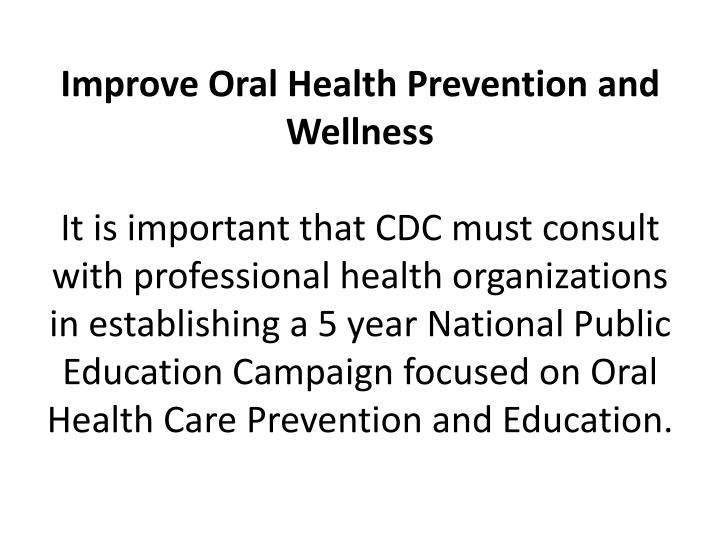 Improve Oral Health Prevention and Wellness