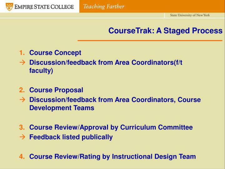 CourseTrak: A Staged Process