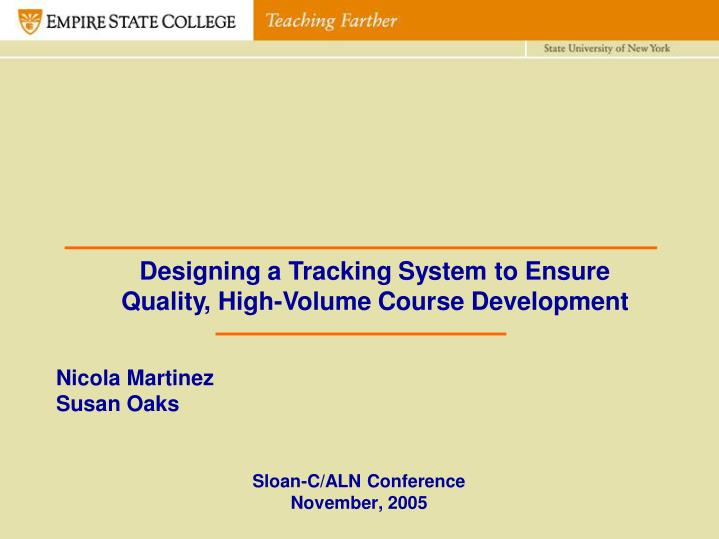 Designing a tracking system to ensure quality high volume course development