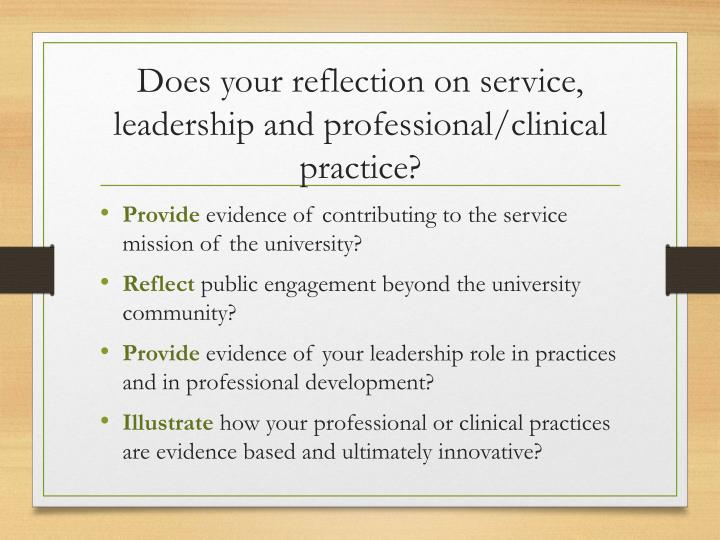 Does your reflection on service, leadership and professional/clinical practice?