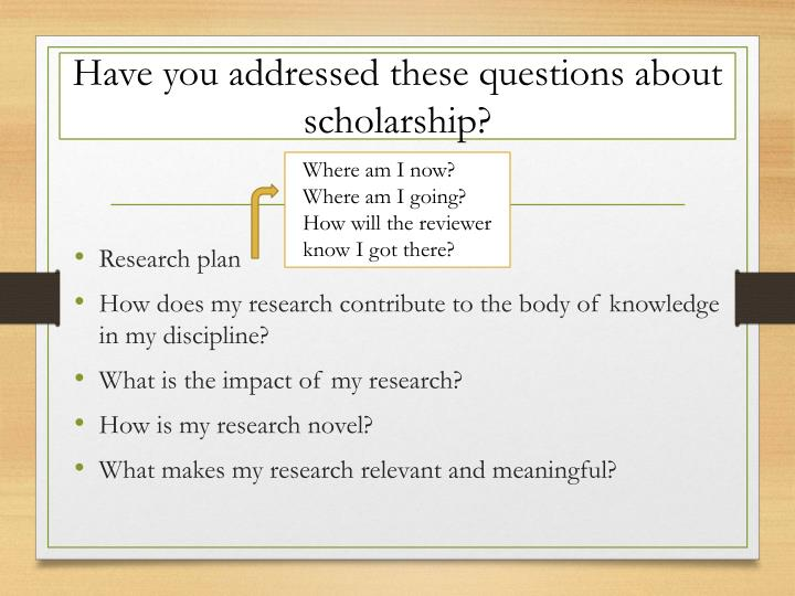 Have you addressed these questions about scholarship?