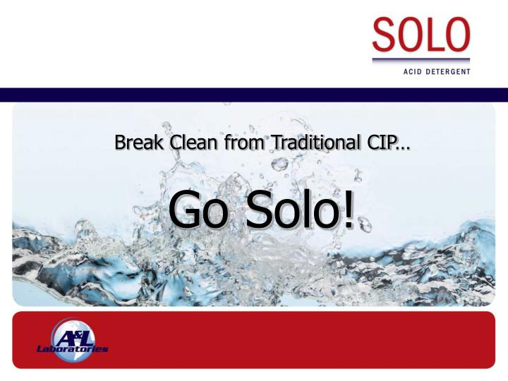 Break Clean from Traditional CIP…