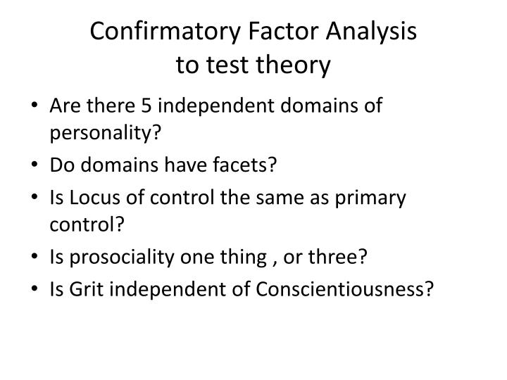 Confirmatory factor analysis to test theory