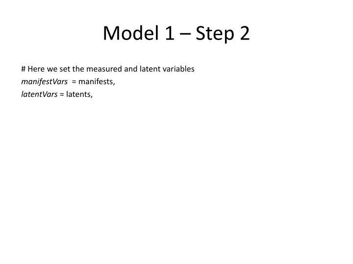 Model 1 – Step 2