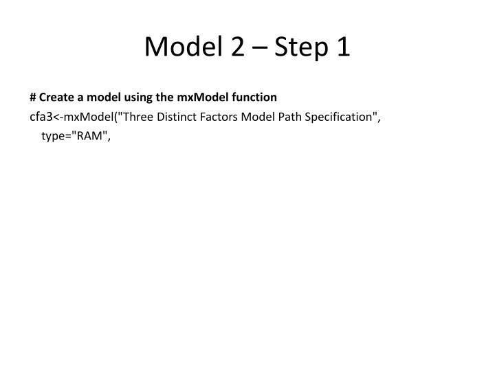 Model 2 – Step 1