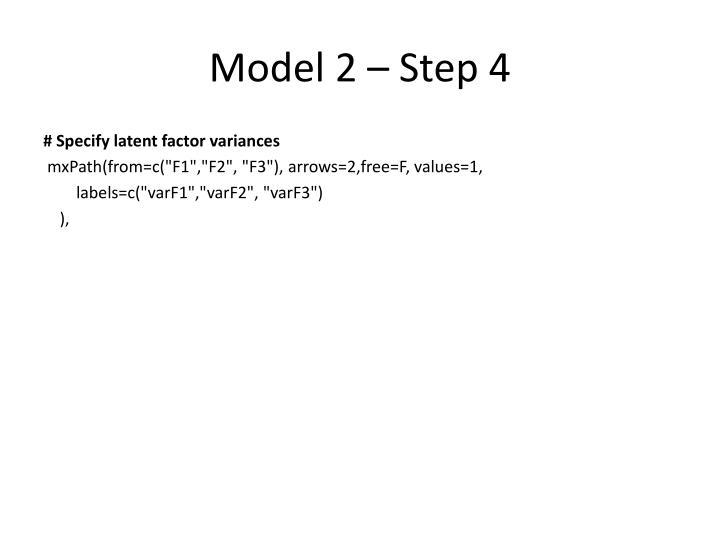 Model 2 – Step 4
