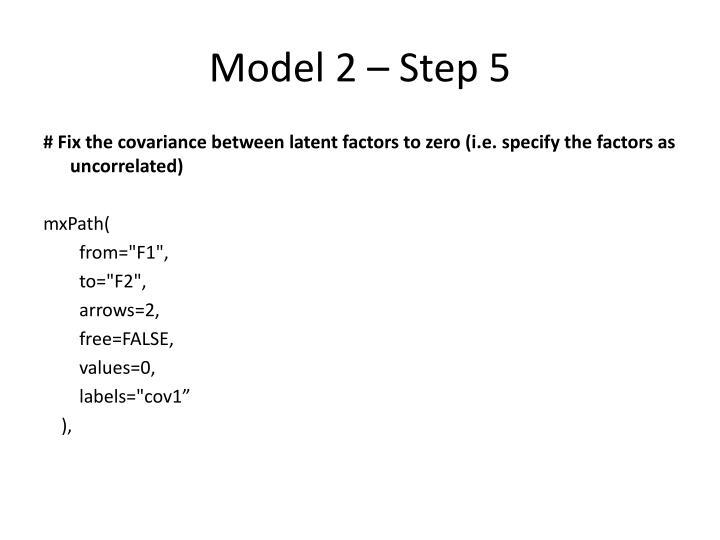 Model 2 – Step 5