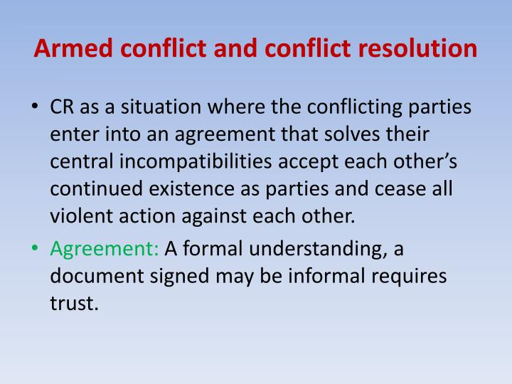 Armed conflict and conflict resolution