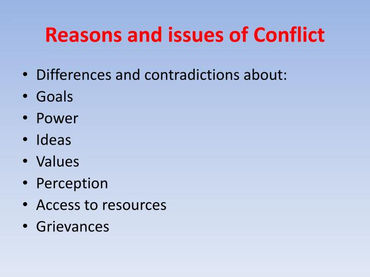 Reasons and issues of Conflict