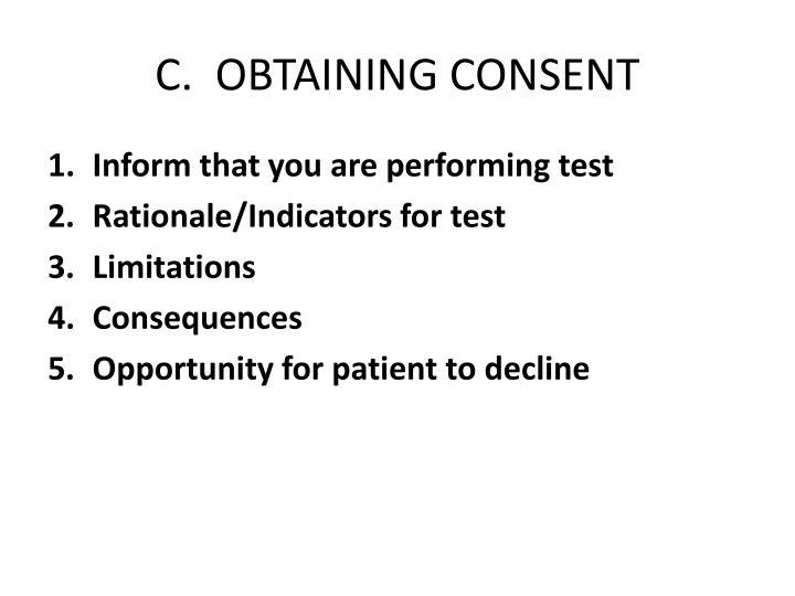 C.  OBTAINING CONSENT
