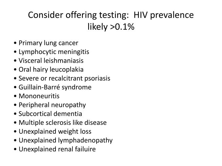 Consider offering testing:  HIV prevalence