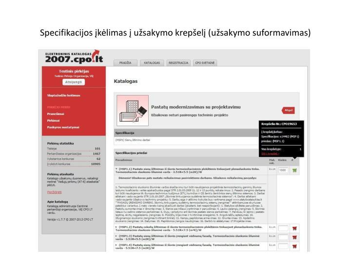 Specifikacijos įkėlimas į užsakymo krepšelį (užsakymo suformavimas)