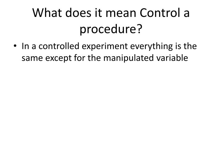 What does it mean Control a procedure?