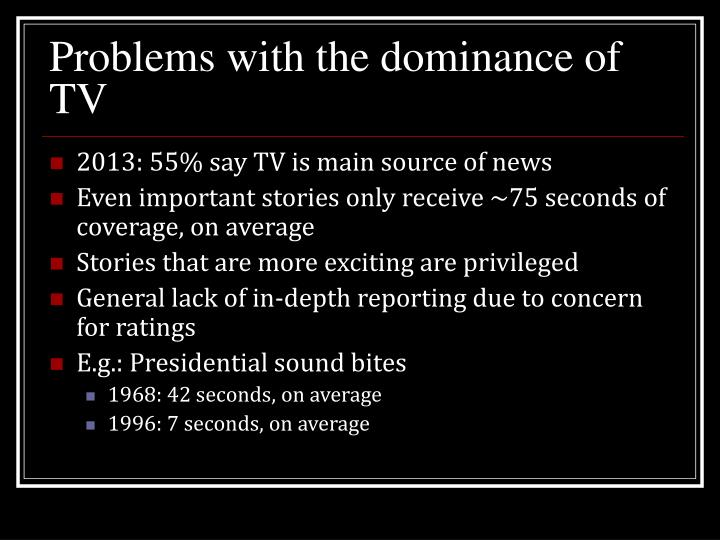Problems with the dominance of TV