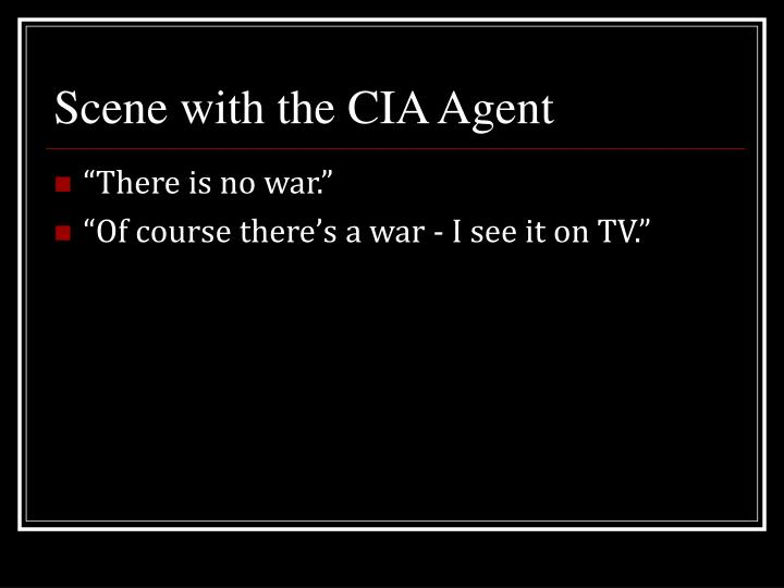 Scene with the cia agent