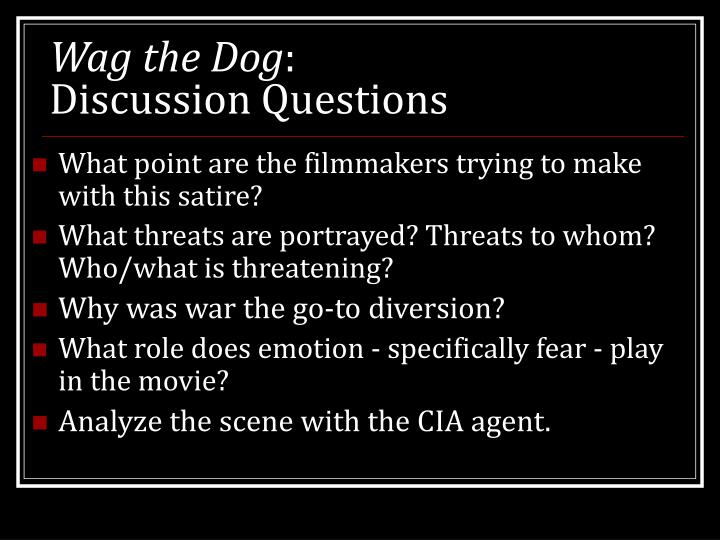 Wag the dog discussion questions