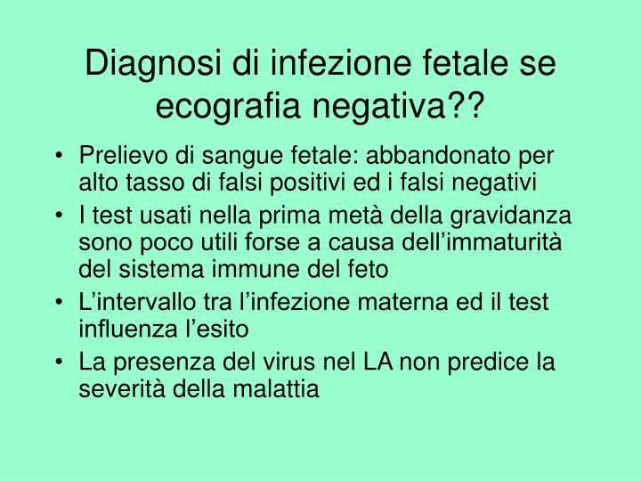 Diagnosi di infezione fetale se ecografia negativa??