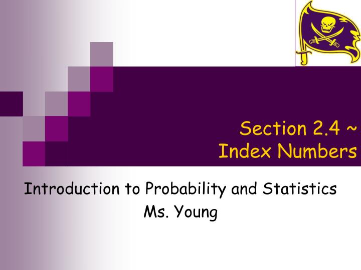Section 2 4 index numbers