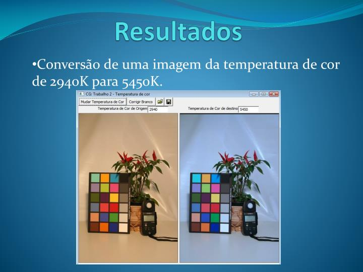 Conversão de uma imagem da temperatura de cor de 2940K para 5450K.