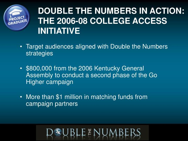Target audiences aligned with Double the Numbers strategies