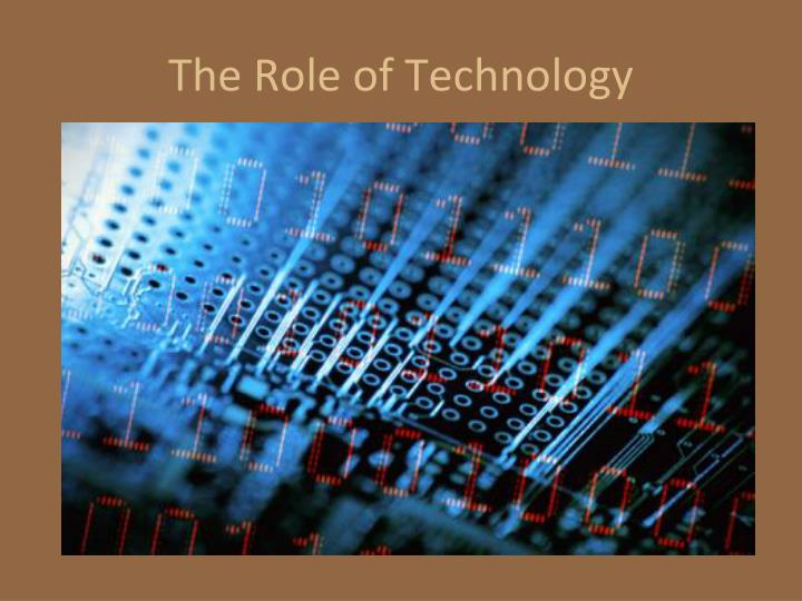 The Role of Technology