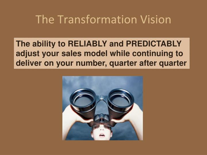 The Transformation Vision