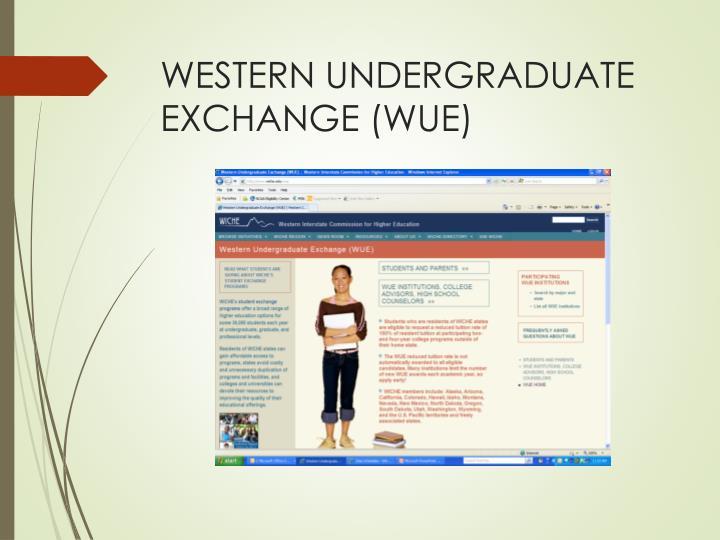 WESTERN UNDERGRADUATE EXCHANGE (WUE)