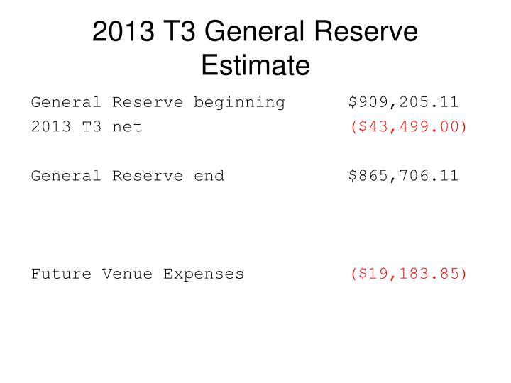 2013 T3 General Reserve