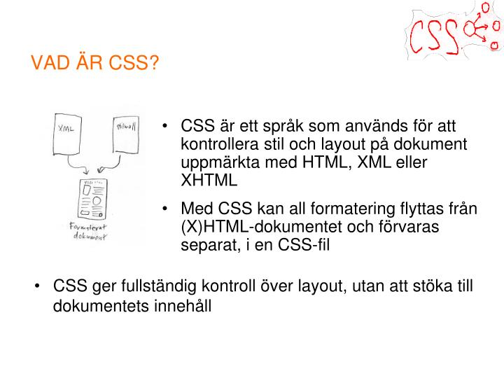 VAD ÄR CSS?